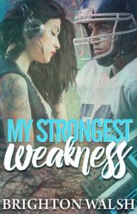 My Strongest Weakness - Brighton Walsh