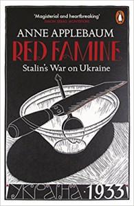 Red Famine: Stalin's War on Ukraine, 1921-1933 - Anne Applebaum