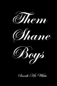 Them Shane Boys - Sarah McWhite