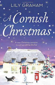 A Cornish Christmas: A cosy Christmas romance to curl up with by the fire - Lily Graham