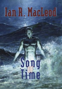 Song of Time - Ian R. MacLeod