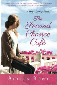 The Second Chance Café (A Hope Springs Novel) - Alison Kent