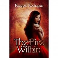 The Fire Within (The Fire of The Soul, #1) - Racquel Kechagias