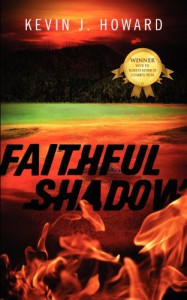 Faithful Shadow - Kevin J.  Howard