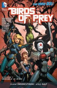 Birds of Prey, Vol. 1: Trouble in Mind - Duane Swierczynski, Jesus Saiz