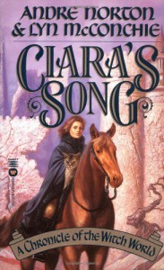 Ciara's Song: A Chronicle of Witch World - Andre Norton, Lyn McConchie