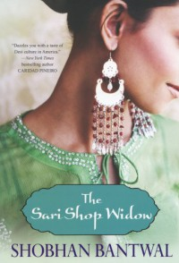 The Sari Shop Widow - Shobhan Bantwal
