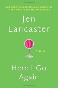 Here I Go Again - Jen Lancaster