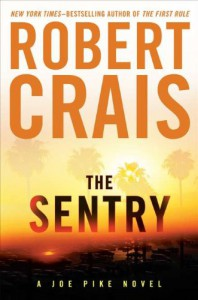 The Sentry (Joe Pike Novels) - Robert Crais