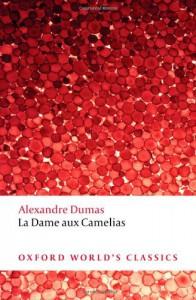 La Dame aux Camélias - David Coward, Alexandre Dumas-fils