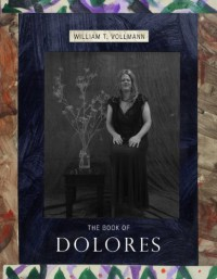 The Book of Dolores - William T. Vollmann