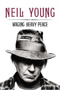 Waging Heavy Peace: A Hippie Dream - Neil Young