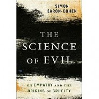 The Science of Evil: On Empathy and the Origins of Cruelty - Simon Baron-Cohen