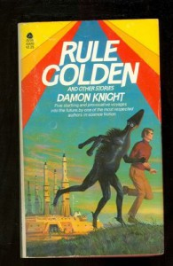Rule Golden and Other Stories - Damon Knight