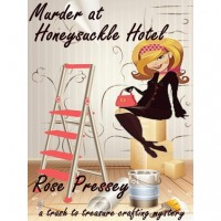 Murder at Honeysuckle Hotel (Trash to Treasure Crafting Mystery) - Rose Pressey