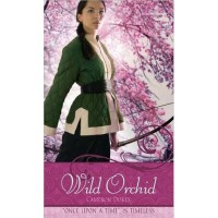 "Wild Orchid: A Retelling of ""The Ballad of Mulan"" (Once Upon a Time) - Cameron Dokey"
