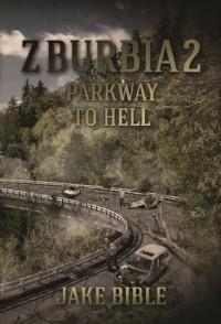 Z-Burbia 2: Parkway To Hell - Jake Bible