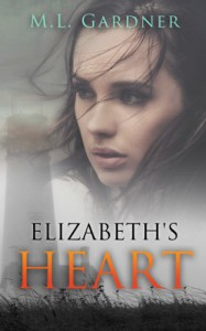 Elizabeth's Heart - Book Two - M.L. Gardner