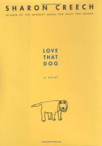 Love That Dog - Sharon Creech