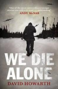 We Die Alone - David Howarth, Andy McNab