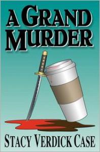 A Grand Murder - Stacy Verdick Case