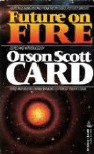 Future on Fire - Orson Scott Card