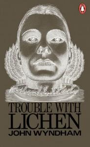 Trouble With Lichen - John Wyndham