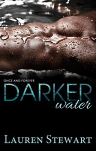 Darker Water (Once and Forever Book 1) - Lauren Stewart