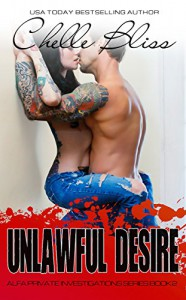 Unlawful Desire (ALFA PI Book 2) - Chelle Bliss