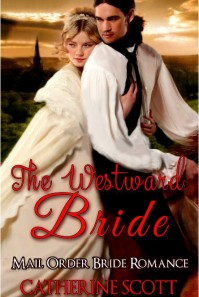 The Westward Bride - Catherine Scott