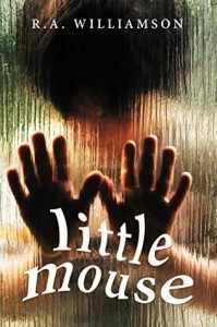 Little Mouse: A Short Story of Paranormal Horror - R.A. Williamson