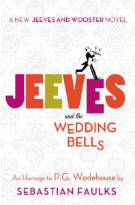Jeeves and the Wedding Bells - Sebastian Faulks