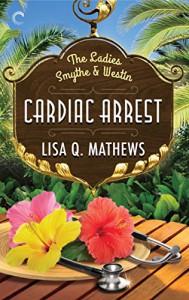 Cardiac Arrest (The Ladies Smythe & Westin) - Lisa Q. Mathews
