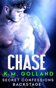 Secret Confessions: Backstage - Chase - K.M. Golland