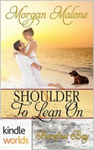 Barefoot Bay: Shoulder to Lean On (Kindle Worlds Novella) - Morgan Malone