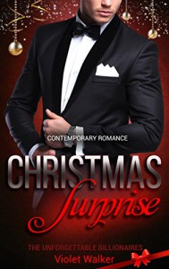 BILLIONAIRE ROMANCE: Christmas Surprise (Young Adult Rich Alpha Male Billionaire Romance) (The Billionaire Christmas Story Book 1) - Violet Walker