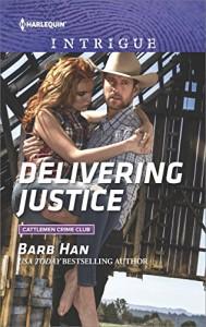 Delivering Justice (Cattlemen Crime Club) - Barb Han