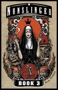 Nunslinger Book 3: A Pilgrim and a Stranger - Stark Holborn