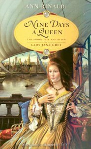 Nine Days a Queen: The Short Life and Reign of Lady Jane Grey - Ann Rinaldi