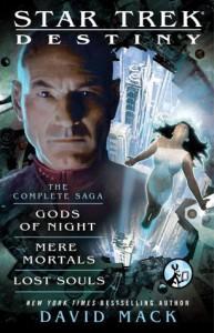 Star Trek: Destiny: The Complete Saga: Gods of Night, Mere Mortals, and Lost Souls - David Mack