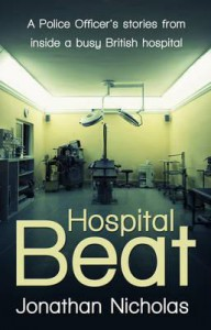 Hospital Beat: A Police Officer's Stories from Inside a Busy British Hospital - Jonathan Nicholas