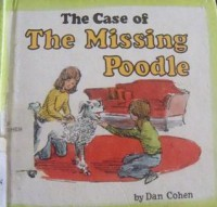 The Case of the Missing Poodle (Carolrhoda mini-mysteries) - Daniel  Cohen