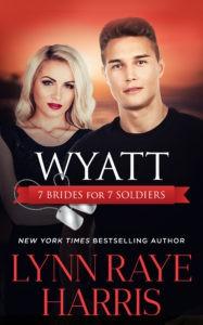 Wyatt (7 Brides for 7 Soldiers - Book 4) - Lynn Raye Harris