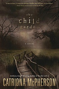 The Child Garden: A Novel - Catriona McPherson