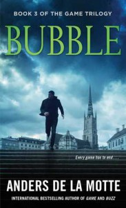 Bubble: A Thriller - Anders de la Motte