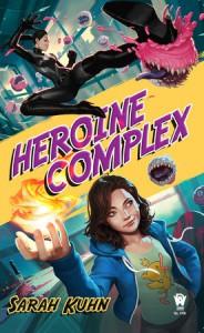 Heroine Complex - Sarah Kuhn