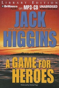 Game For Heroes, A - Jack Higgins