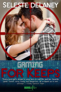 Gaming for Keeps - Seleste deLaney