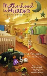 Motherhood is Murder - Diana Orgain