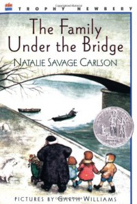 The Family Under the Bridge - Natalie Savage Carlson